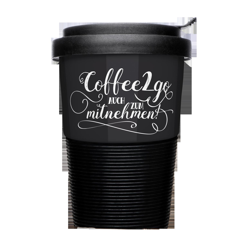 Mehrweg Coffee-to-Go Becher mit witzigem Spruch Coffee-to-Go auch zum Mitnehmen